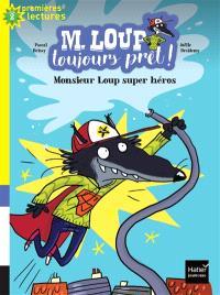 M. Loup et compagnie. Volume 4, Monsieur Loup super-héros