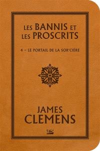 Les bannis et les proscrits. Volume 4, Le portail de la sor'cière