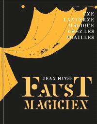 Faust magicien, Jean Hugo : une lanterne magique chez les Noailles