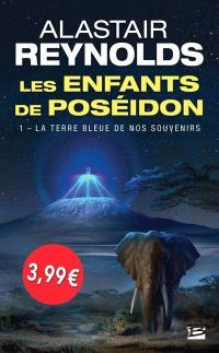 Les enfants de Poséidon. Volume 1, La terre bleue de nos souvenirs