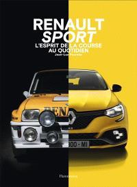 Renault sport : l'esprit de la course au quotidien