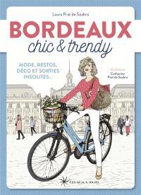 Bordeaux chic & trendy : mode, restos, déco et sorties insolites...