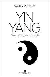 Yin yang : la dynamique du monde