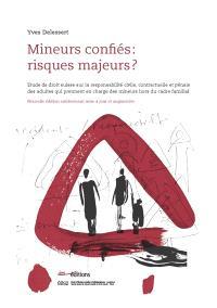 Mineurs confiés, risques majeurs ? : étude de droit suisse sur la responsabilité civile, contractuelle et pénale des adultes qui prennent en charge des mineurs hors du cadre familial