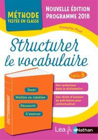 Structurer le vocabulaire, cycle 3 : programme 2016
