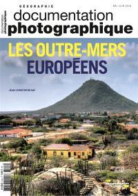 Documentation photographique (La). n° 8123, Les outre-mers européens