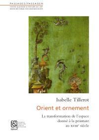 Orient et ornement : l'espace à l'oeuvre ou le lieu de la peinture