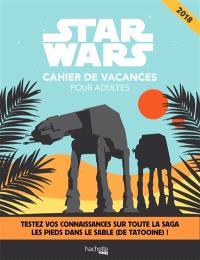 Star Wars : cahier de vacances pour adultes 2018