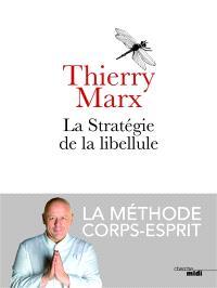 La stratégie de la libellule : la méthode corps-esprit