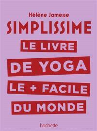 Simplissime : le livre de yoga le + facile du monde