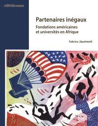 Partenaires inégaux : fondations américaines et universités en Afrique