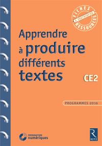Apprendre à produire différents textes : CE2 : programmes 2016