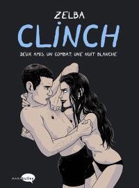 Clinch : deux amis, un combat, une nuit blanche
