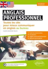 Anglais professionnel : toutes les clés pour mieux communiquer en anglais au bureau : faux-débutant, intermédiaire, A2-B1