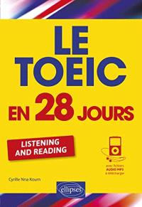Le TOEIC en 28 jours : listening and reading