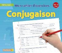 Conjugaison : CM2, 5e primaire : 10-11 ans