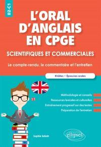 L'oral d'anglais en CPGE scientifiques et commerciales : le compte-rendu, le commentaire et l'entretien, B2-C1