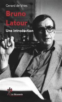 Bruno Latour : une introduction