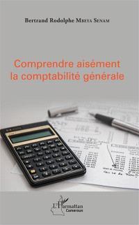 Comprendre aisément la comptabilité générale