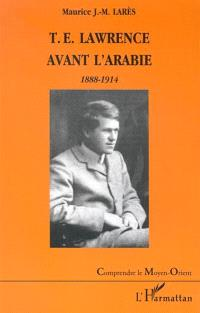 T.E. Lawrence avant l'Arabie : 1888-1914