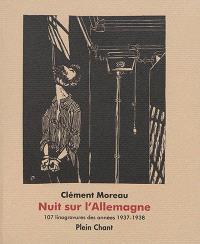 Nuit sur l'Allemagne = Nacht über Deutschland : 107 linogravures des années 1937-1938