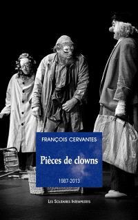 Pièces de clowns. Volume 1, 1987-2013