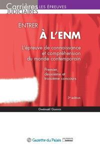 Entrer à l'ENM : l'épreuve de connaissance et compréhension du monde contemporain : premier, deuxième et troisième concours