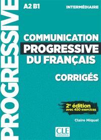 Communication progressive du français, corrigés : A2-B1 intermédiaire : avec 450 exercices