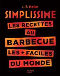 Simplissime : les recettes au barbecue les + faciles du monde