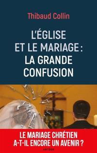 Le mariage chrétien a-t-il encore un avenir ? : pour en finir avec les malentendus