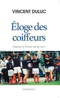 Eloge des coiffeurs : l'équipe de France vue du banc