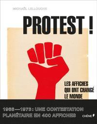Protest ! : les affiches qui ont changé le monde, 1968-1973