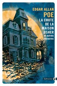 La chute de la maison Usher : et autres histoires