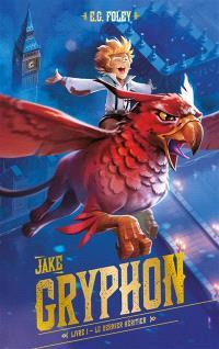 Jake Gryphon. Volume 1, Le dernier héritier