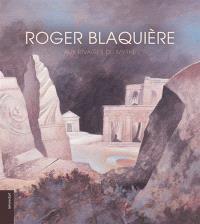 Roger Blaquière, aux rivages du mythe