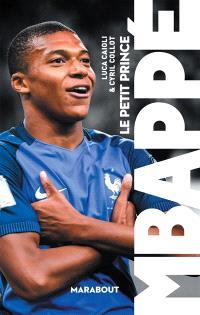 Mbappé : le petit prince