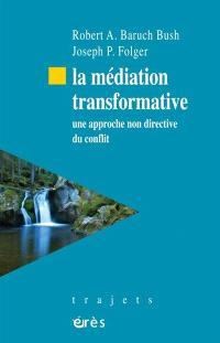 La médiation transformative : une approche non directive du conflit