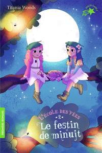 L'école des fées. Volume 2, Le festin de minuit