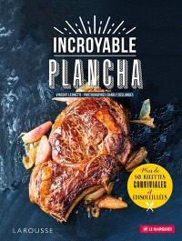 Incroyable plancha : plus de 40 recettes conviviales et ensoleillées