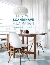 Le style scandinave à la maison : un guide pièce par pièce