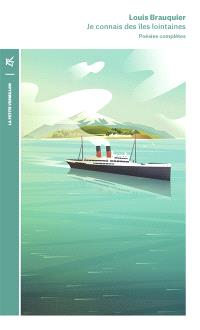 Je connais des îles lointaines : poésies complètes
