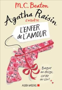 Agatha Raisin enquête. Volume 11, L'enfer de l'amour