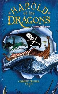 Harold et les dragons. Volume 2, Comment devenir un pirate : par Harold Horrib'Haddock, troisième du nom