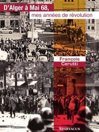 D'Alger à mai 68 : mes années de révolution