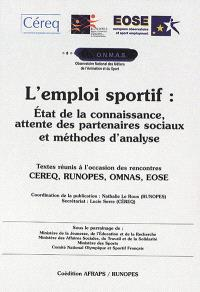 L'emploi sportif : état de la connaissance, attentes des partenaires sociaux et méthodes d'analyse : textes réunis à l'occasion des rencontres CEREQ, RUNOPES, OMNAS, EOSE