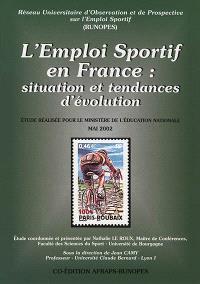 L'emploi sportif en France : situation et tendances d'évolution : étude réalisée pour le ministère de l'Education nationale, mai 2002