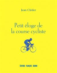 Petit éloge de la course cycliste