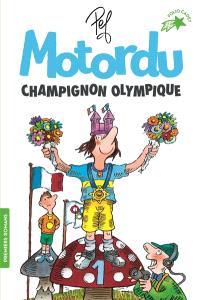 Motordu, champignon olympique
