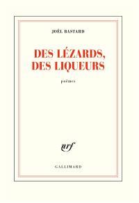 Des lézards, des liqueurs : poèmes
