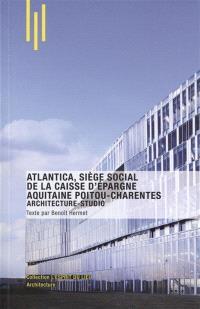 Atlantica, siège social de la Caisse d'Epargne Aquitaine Poitou-Charentes : Architecture-Studio